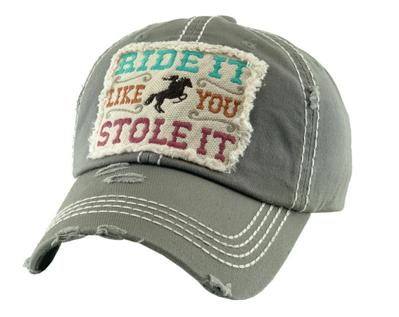 RIDE IT LIKE YOU STOLE IT BASEBALL CAP/HAT