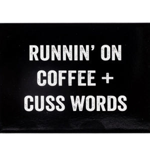 RUNNIN ON COFFEE AND CUSS WORDS MAGNET