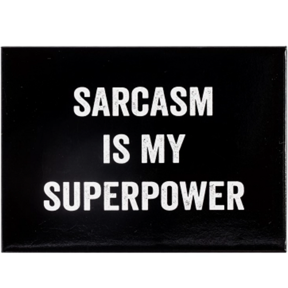 SARCASM IS MY SUPERPOWER MAGNET