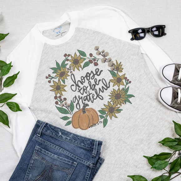 CHOOSE TO BE GRATEFUL ON WHITE RAGLAN