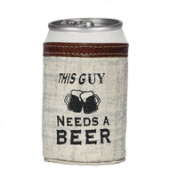 THIS GUY NEEDS A BEER CAN HOLDER BY MYRA BAGS