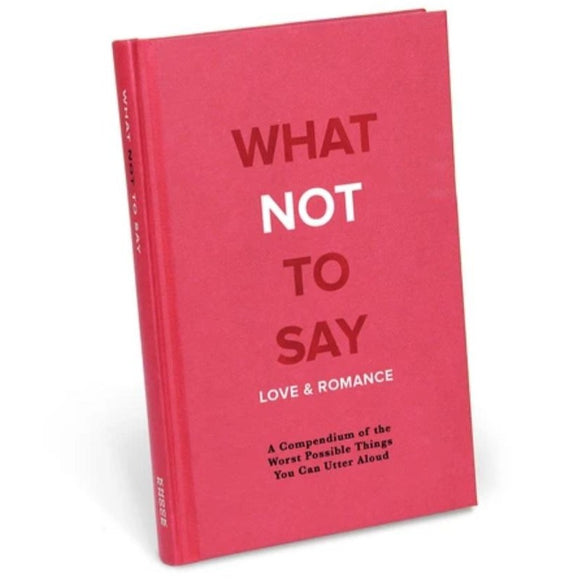 WHAT NOT TO SAY IN LOVE & ROMANCE BOOK