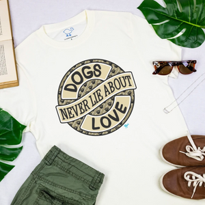 DOGS NEVER LIE ABOUT LOVE S/S TEE