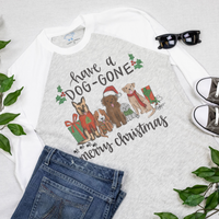 DOG GONE CHRISTMAS RAGLAN