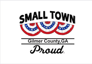 SMALL TOWN PROUD - GILMER County