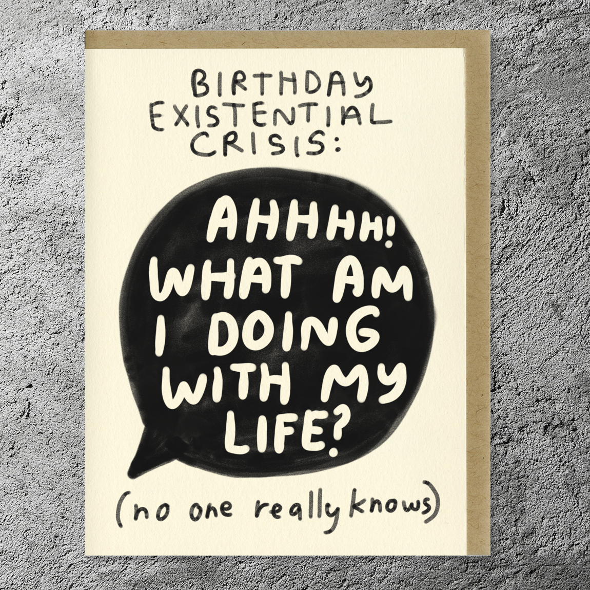 Birthday Existential Crisis Card, with envelope