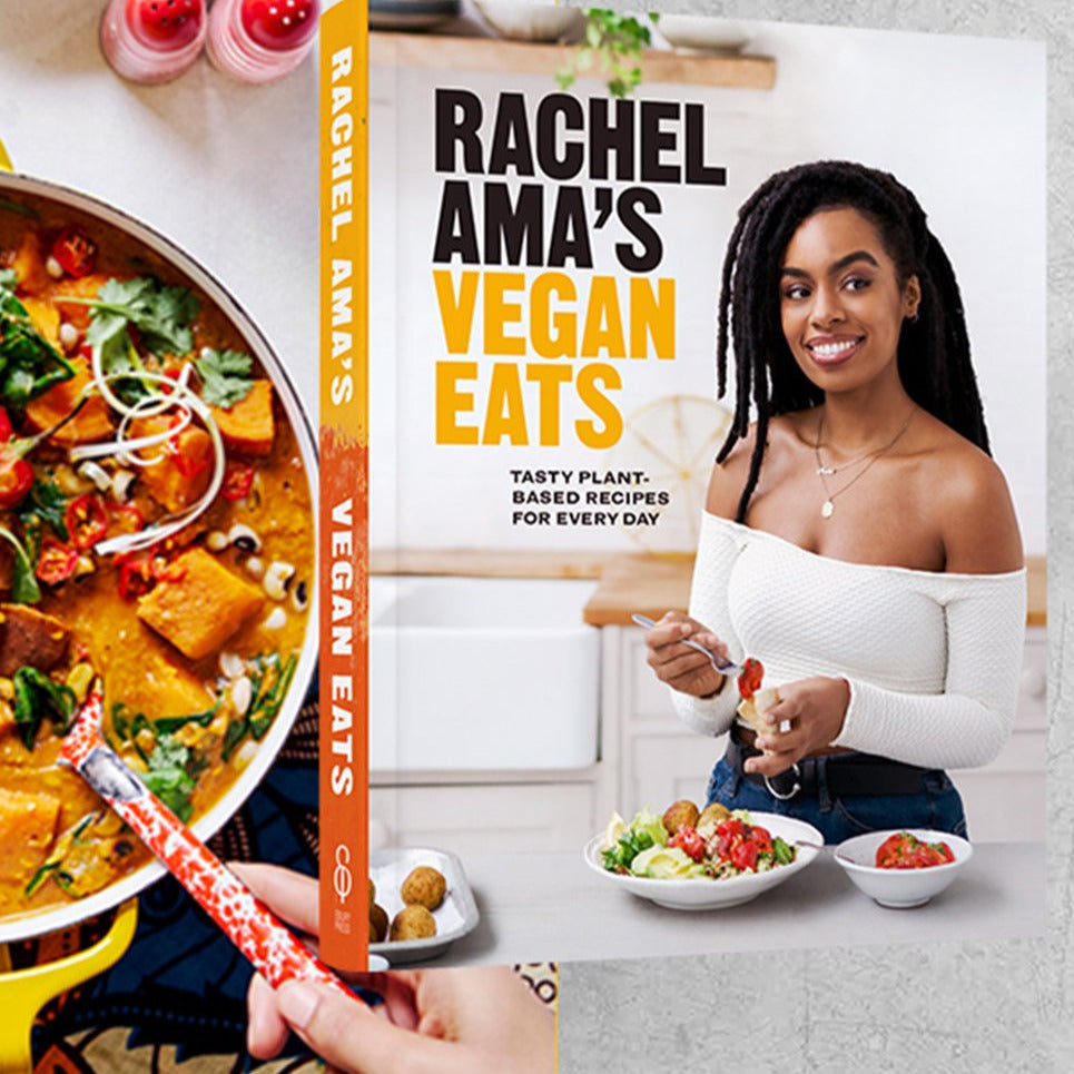 Rachel Ama's Vegan Eats: Tasty plant-based recipes for every day