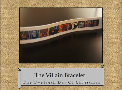 The Villain Bracelet, The 12th Day of Christmas Bracelet