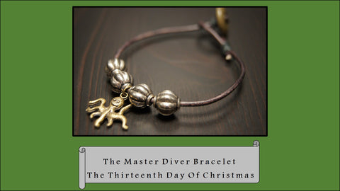 The Master Diver Bracelet, The 13th Day of Christmas