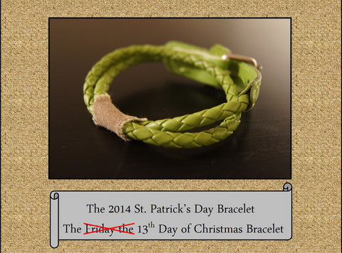 The 2014 St. Patrick's Day Bracelet, The 13th Day of Christmas Bracelet