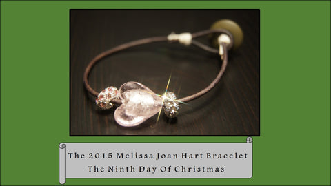 The 2015 Melissa Joan Hart Bracelet, The 9th Day of Christmas