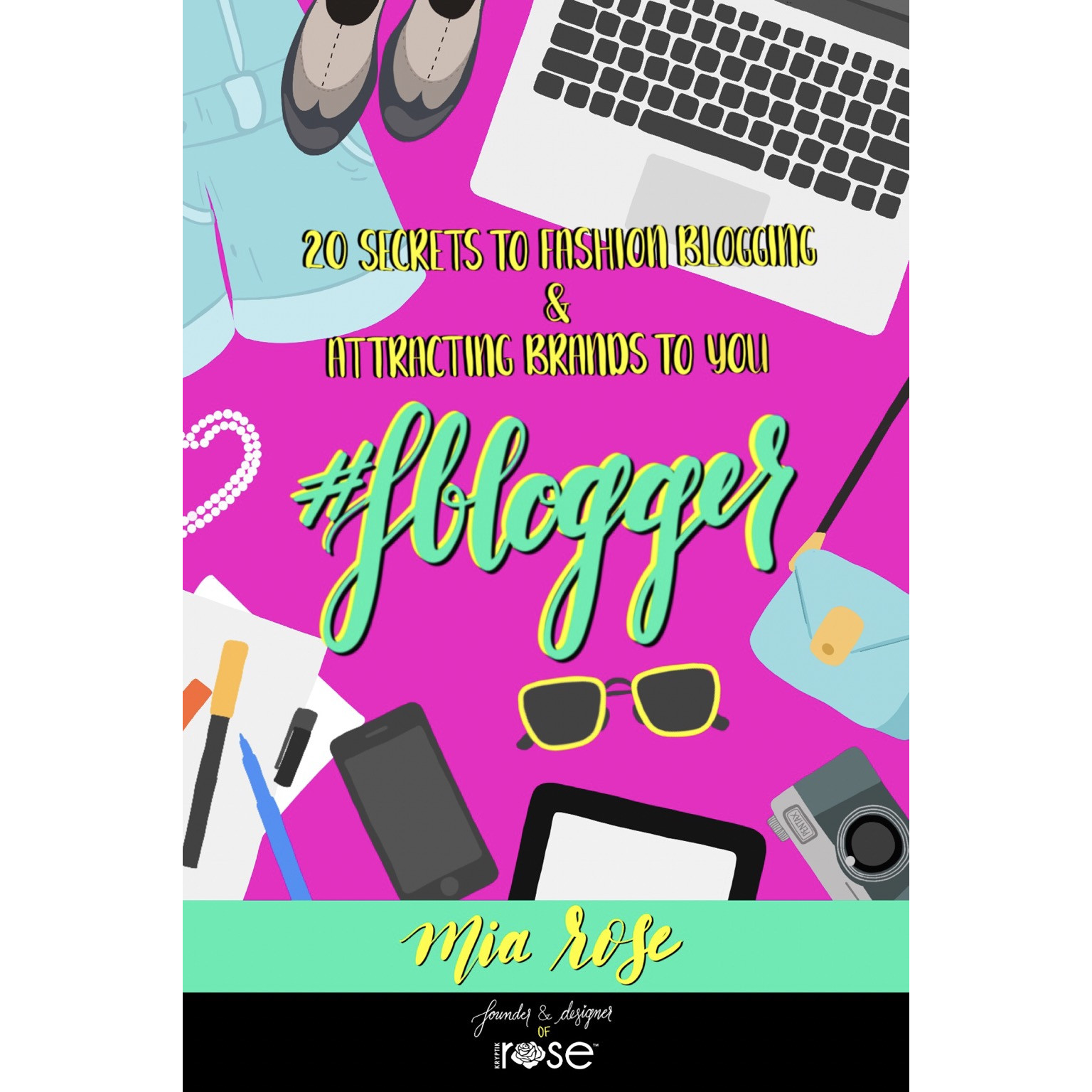 """#FBLOGGER: 20 Secrets to Fashion Blogging & Attracting Brands to You"" SAMPLE eBook -  - KryptikRose®"