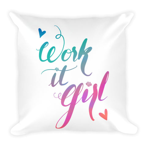 """Work it Girl"" Square Cushion/Pillow"