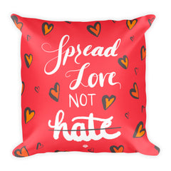 """Love not Hate"" Square Cushion/Pillow"