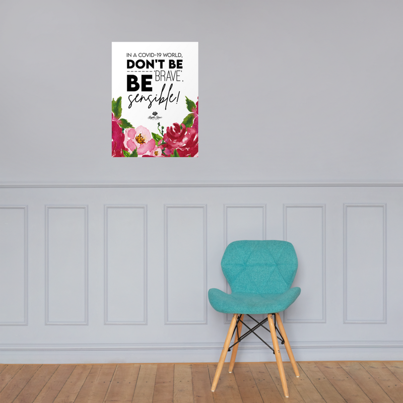 'Don't Be Brave, Be Sensible' Poster -  - KryptikRose®