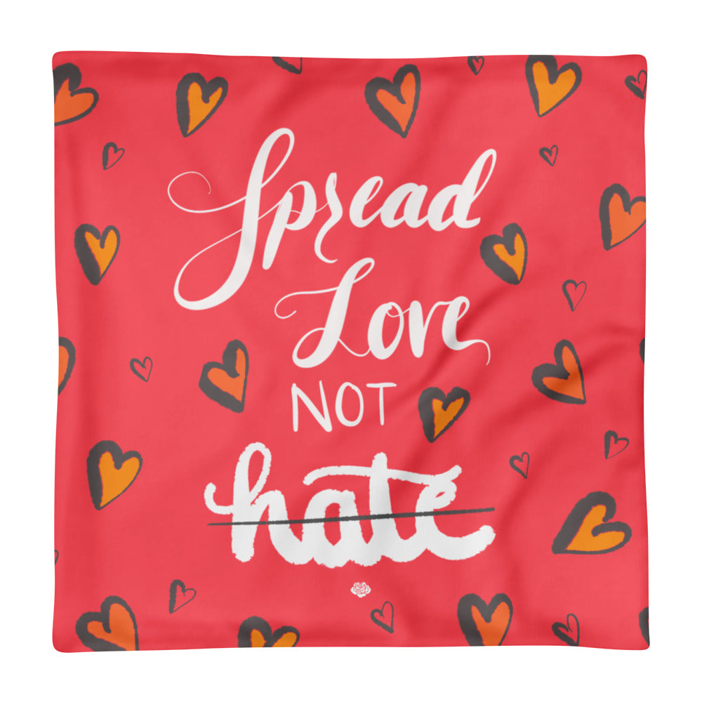 'Spread Love, Not Hate' Pillow Case only - KryptikRose®