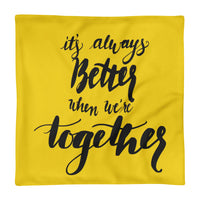 'It's Always Better When We're Together' Pillow Case only -  - KryptikRose®