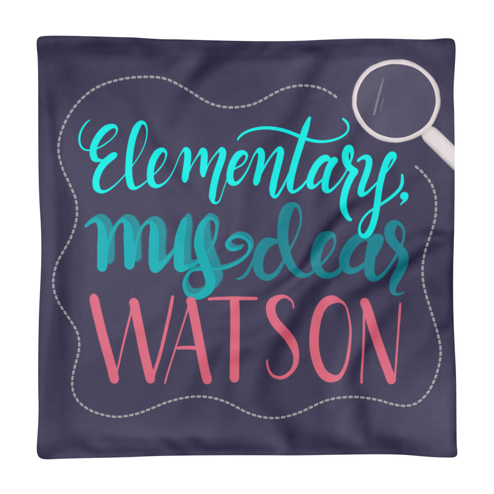 'Elementary, My Dear Watson' Pillow Case only -  - KryptikRose®