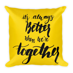 """Better Together"" Square Cushion/Pillow - Homeware - KryptikRose®"