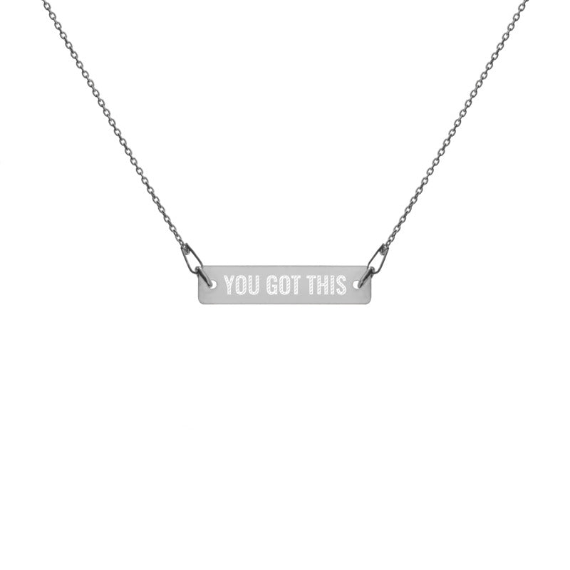 'You Got This' Engraved Silver Bar Chain Necklace (4 Finishes) - KryptikRose®