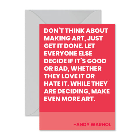 "Andy Warhol - ""Make more art."""