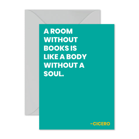 "Cicero - ""A room without books..."""
