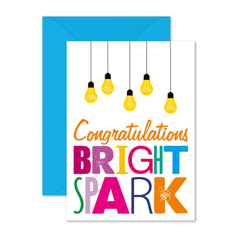 Congratulations bright spark
