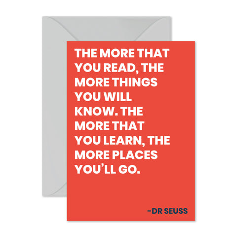 "Dr Seuss - ""The more that you read..."""
