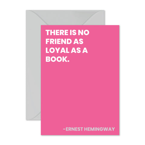 "Ernest Hemingway - ""There is no friend..."""