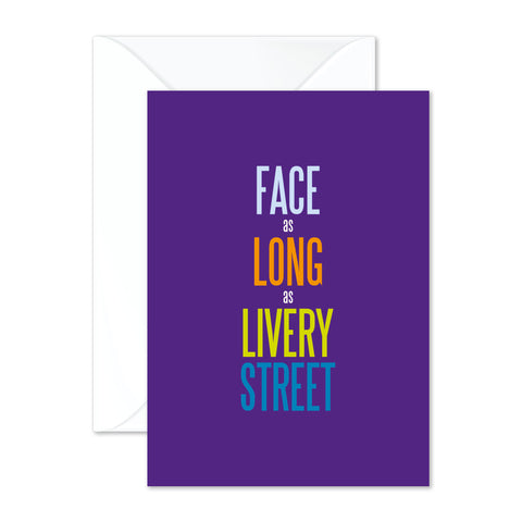 Face as long as Livery Street