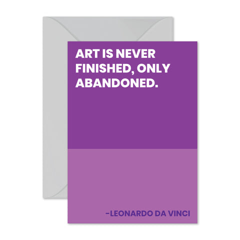 "Leonardo Da Vinci - ""Art is never finished..."""
