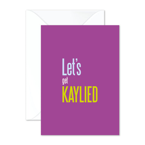 Let's get kaylied