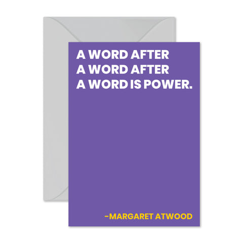 "Margaret Atwood - ""A word is power."""