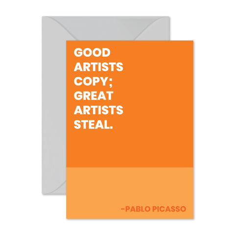 "Pablo Picasso - ""Good artists copy..."""