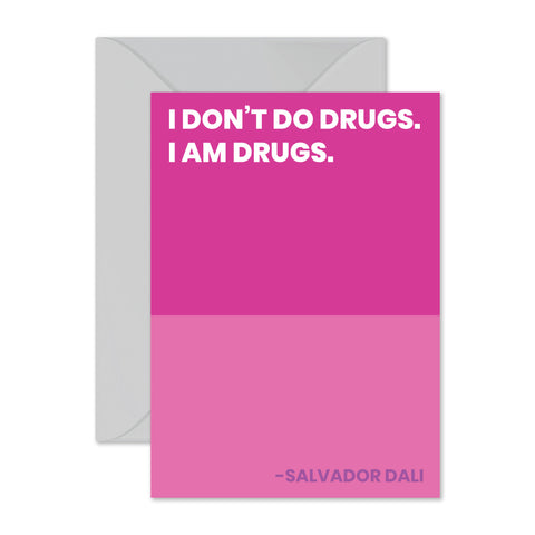 "Salvador Dali - ""I am drugs."""