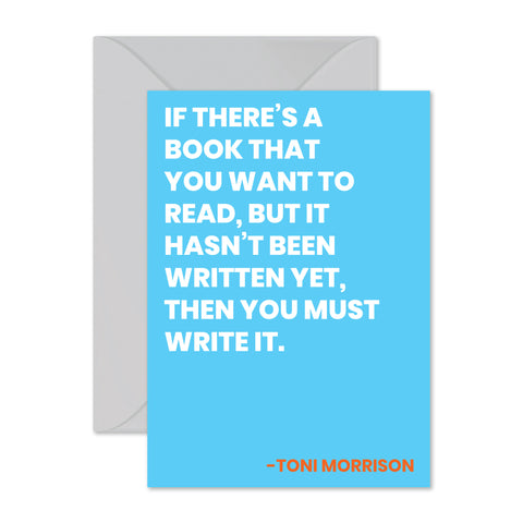 "Toni Morrison - ""You must write it."""