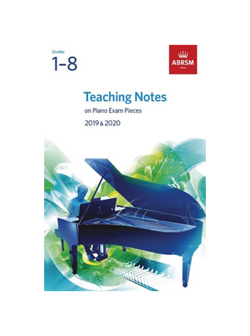 Teaching Notes on ABRSM Piano Exam Pieces 2019-2020 Grades 1-8