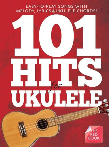 101 Hits For Ukulele (The Red Book)