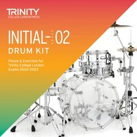 Drum Kit Exam Pieces & Exercises 2020–2023: Initial–Grade 2