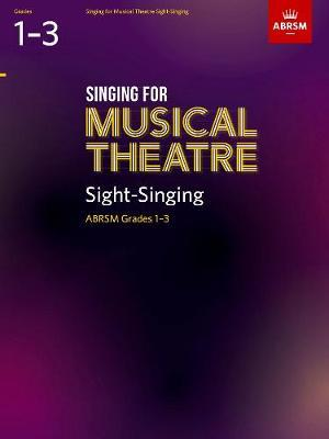 ABRSM Singing for Musical Theatre - Sight-Singing Grades 1-3