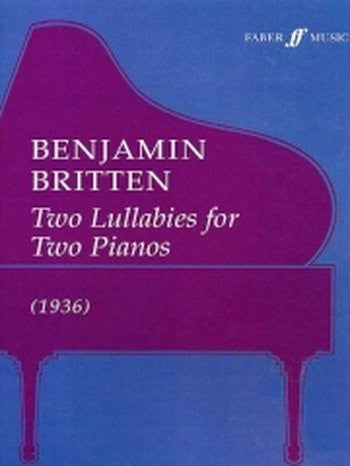 Benjamin Britten - Two Lullabies for Two Pianos (Faber)