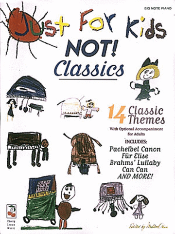 Just For Kids NOT! Classics