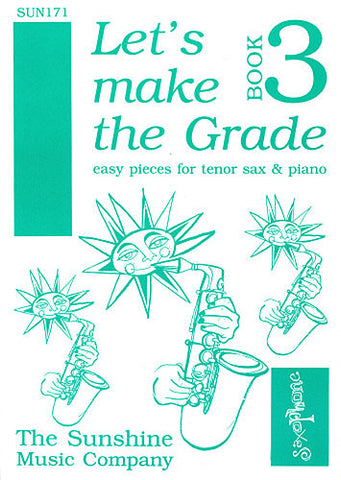 Let's Make the Grade Volume 3 - Tenor Saxophone