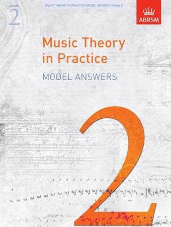 ABRSM Music Theory In Practice Model Answers for Grade 2