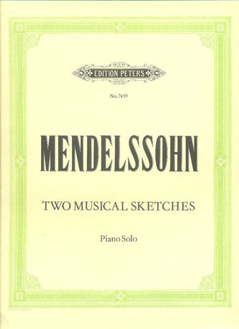 Mendelssohn - Two Musical Sketches (Peters)