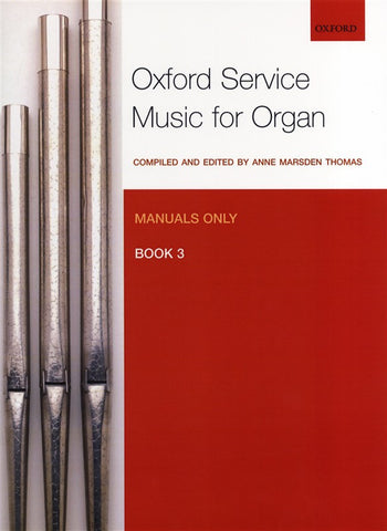 Oxford Service Music for Organ, Volume 3 for Manuals only