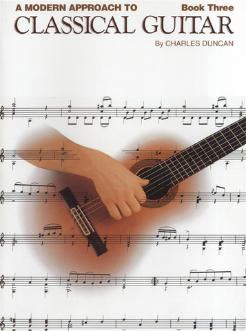 A Modern Approach to Classical Guitar Book 3