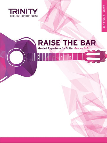 Raise the Bar Guitar Book 3 (Grades 6-8)