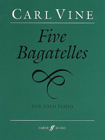 Vine - Five Bagatelles for Solo Piano (Faber)