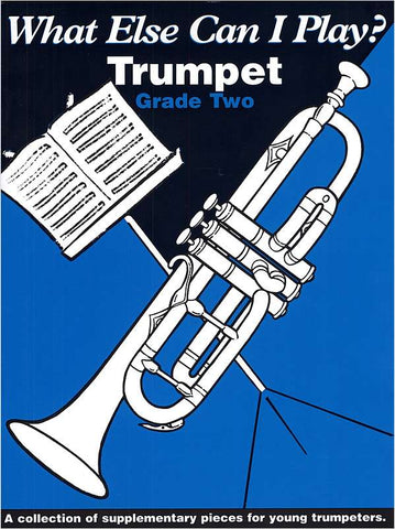 What Else Can I Play? Trumpet Grade 2